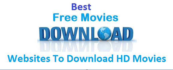 Some Legal Free Movie Downloads Sites to Download HD Movies