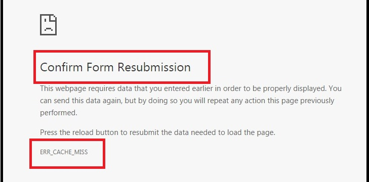 How To Fix Confirm Form Resubmission ERR_CACHE_MISS_error